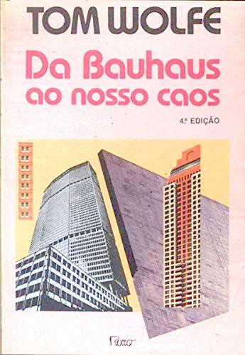 Da Bauhaus ao nosso Caos